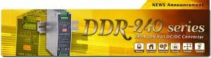 ddr 240 300x83 - منبع تغذیه DDR-240 - meanwell-news - یکسوسازی ورودی, ولتاژ ورودی, ولتاژ خروجی, هیت سینک, نیمه هادی, نشان CE, مینول, منبع تغذیه مین ول, منبع تغذیه LED, منبع تغذیه, منبع تغدیه سوییچینگ, مدار اصلاح ضریب توان, درایور های LED, جریان هجومی, جریان عبوری, جریان خروجی, تنظیم خط, تغییرات ولتاژ ورودی, تداخل الکترومغناطیسی, تجهیزات الکترونیکی, پاور, بار خروجی, استانداردهای ایمنی, استاندارد, MEANWELL, DDR-240D-48, DDR-240D-24, DDR-240C-48, DDR-240C-24, DDR-240B-48, DDR-240B-24